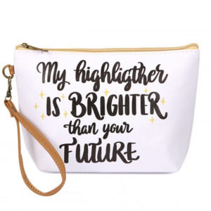 MY HIGHLIGHTER IS BRIGHTER THAN...Cosmetic Bag NWT